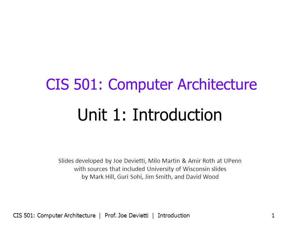 CIS 501: Computer Architecture
