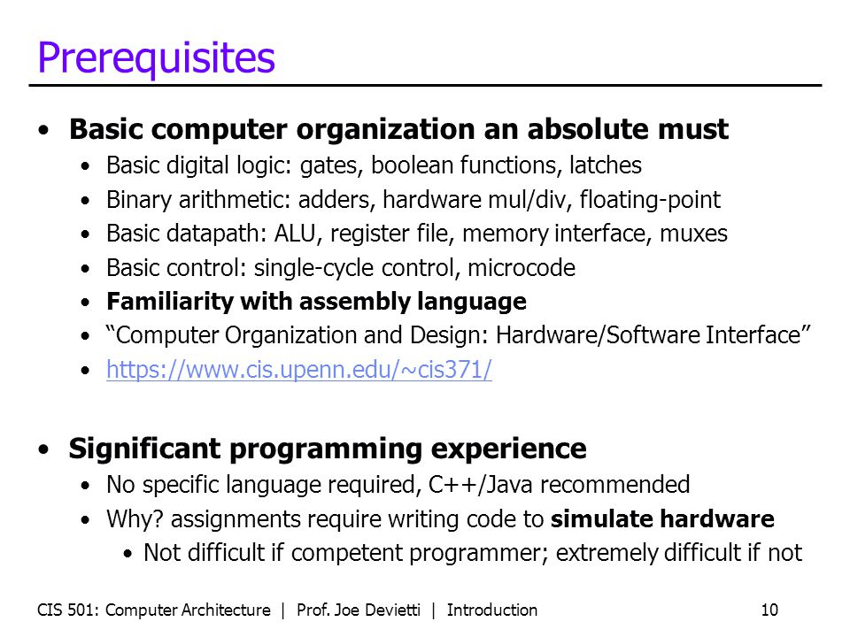 Prerequisites Basic computer organization an absolute must