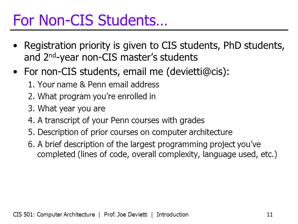 For Non-CIS Students… Registration priority is given to CIS students, PhD students, and 2nd-year non-CIS master's students.
