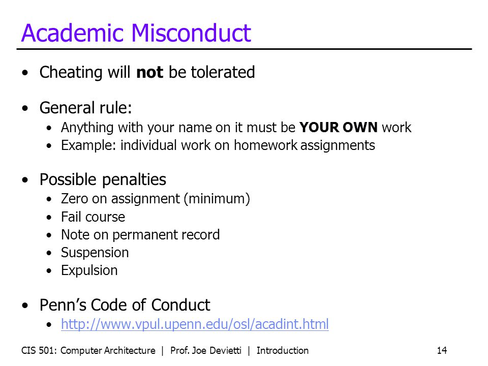 Academic Misconduct Cheating will not be tolerated General rule: