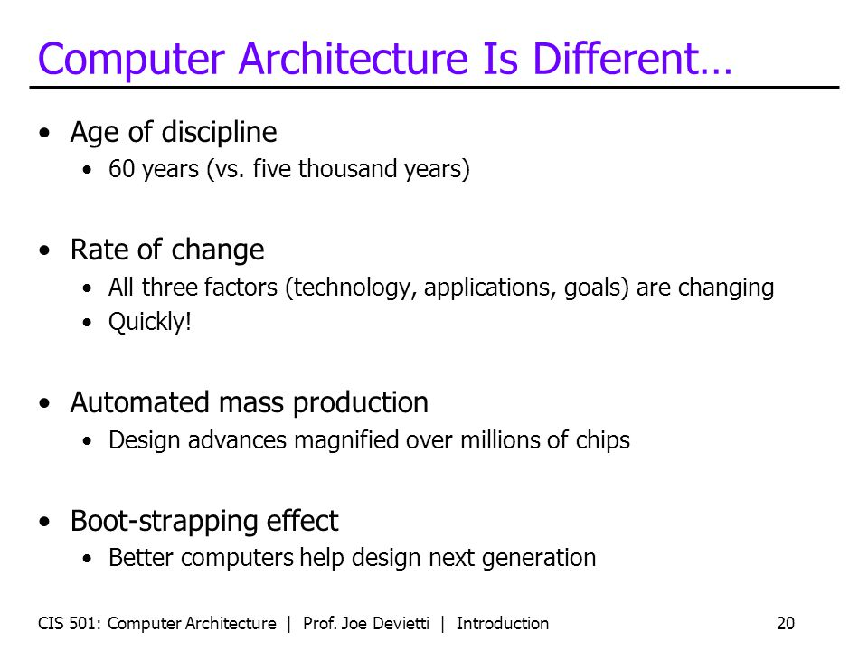 Computer Architecture Is Different…