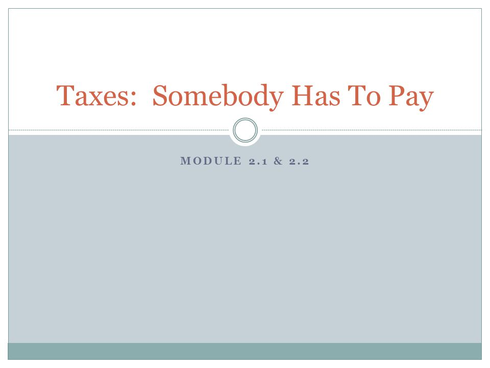 Taxes: Somebody Has To Pay