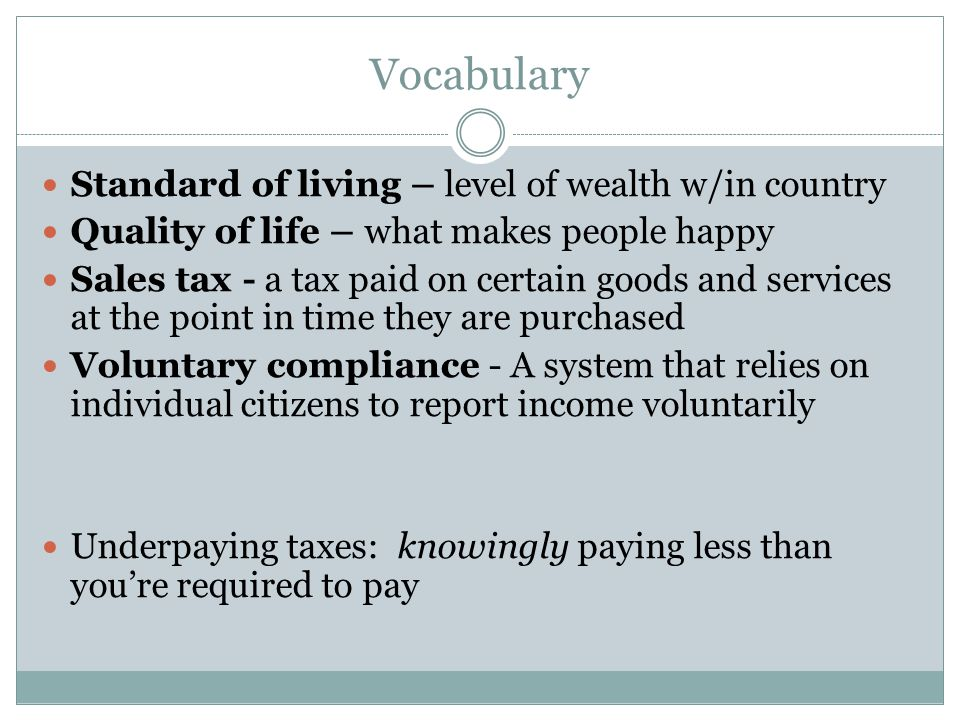 Vocabulary Standard of living – level of wealth w/in country