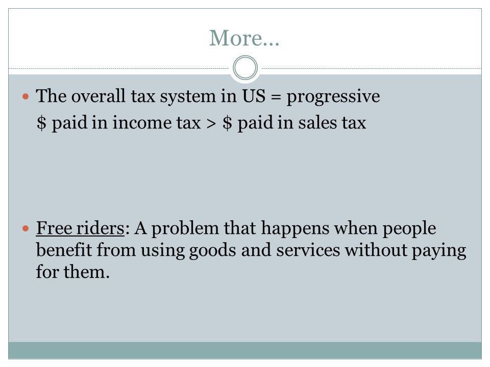 More… The overall tax system in US = progressive