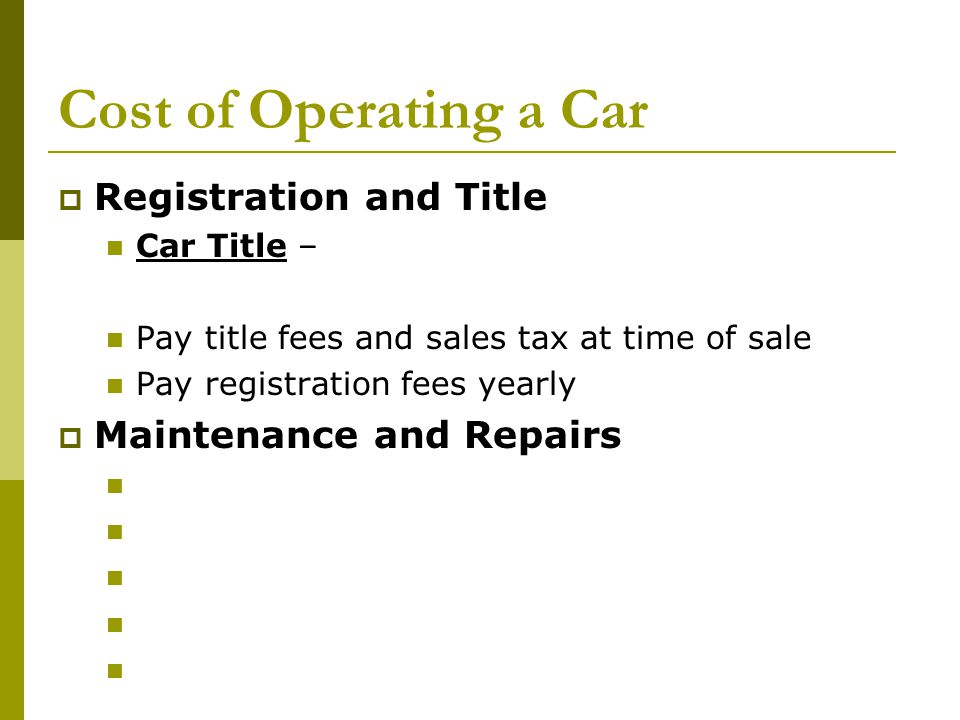 Cost of Operating a Car Registration and Title Maintenance and Repairs