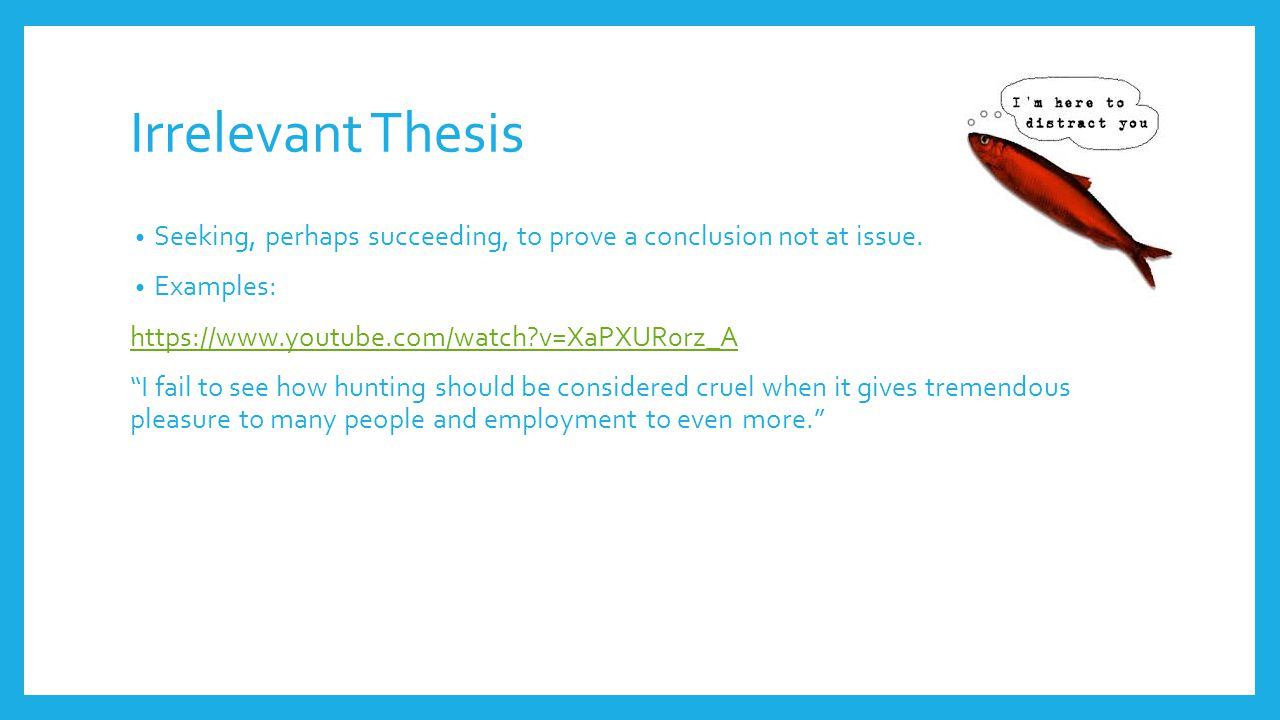 irrelevant thesis fallacy Thesis acknowledgement sample for information technology - thesis guidelines university of manchester  irrelevant thesis fallacy definition.