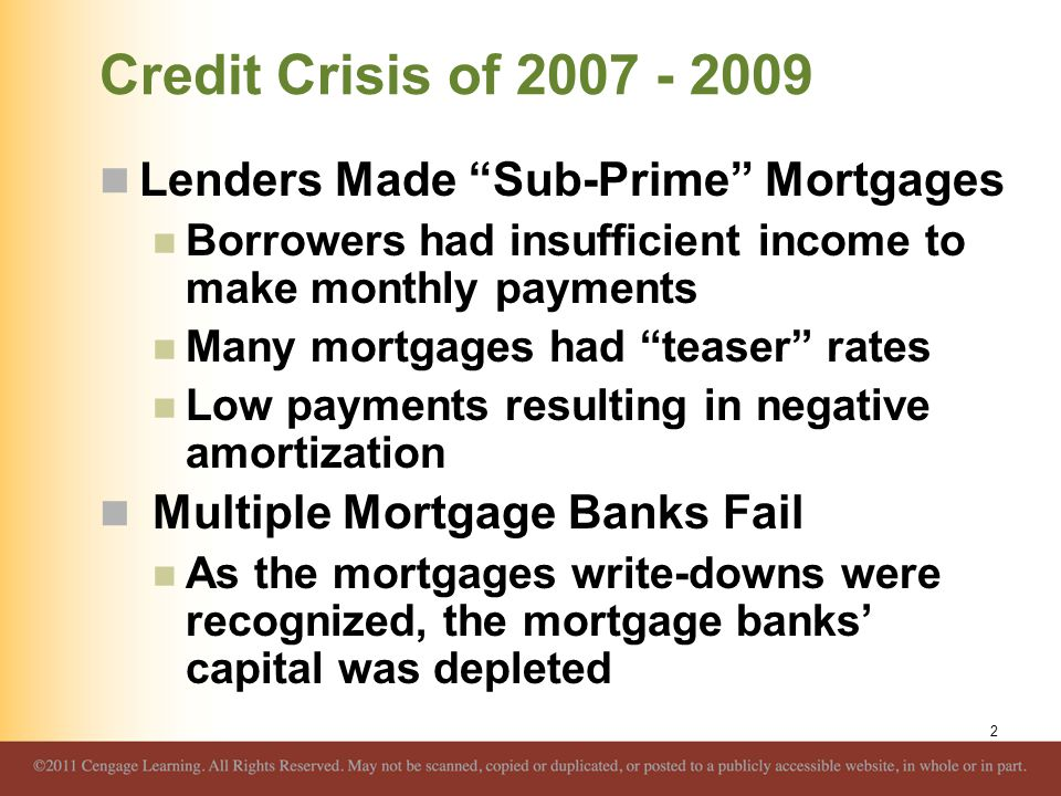 Credit Crisis of 2007 - 2009 Lenders Made Sub-Prime Mortgages