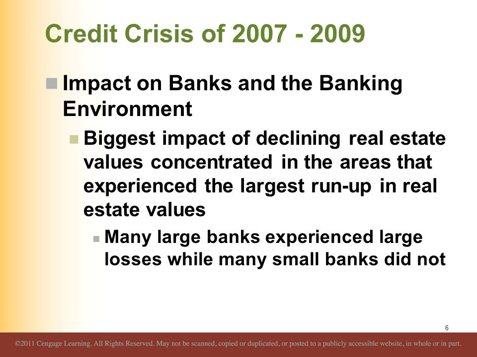 Credit Crisis of 2007 - 2009 Impact on Banks and the Banking Environment.