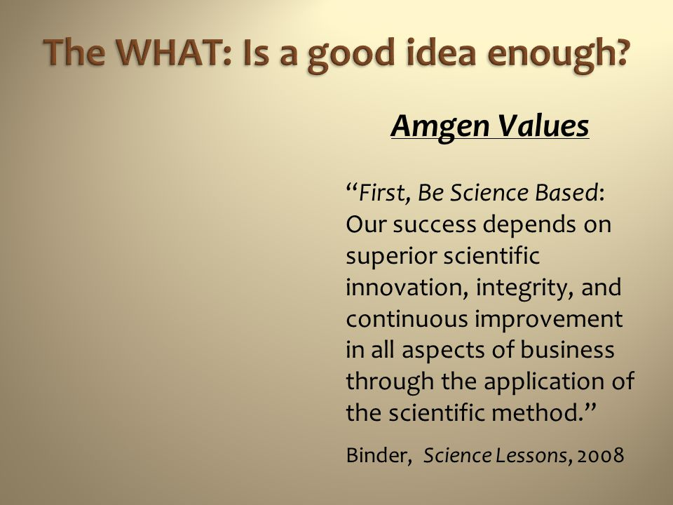 The WHAT: Is a good idea enough