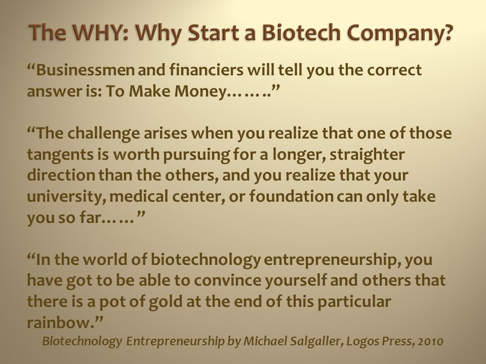 The WHY: Why Start a Biotech Company
