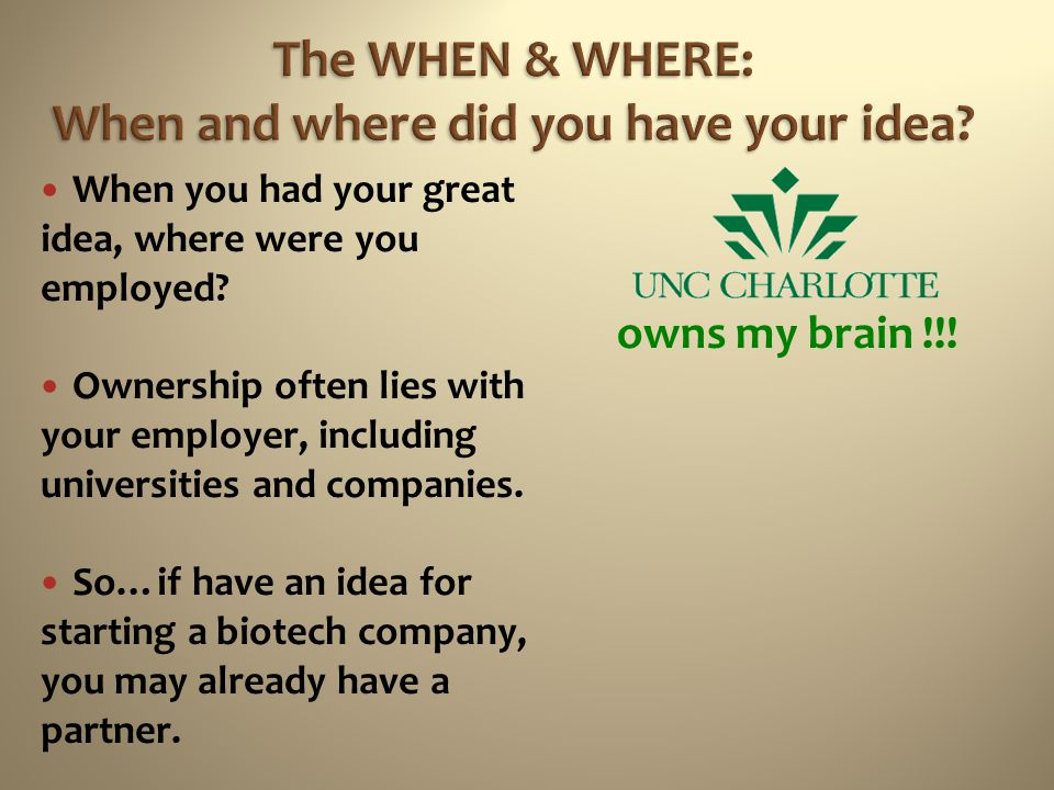 The WHEN & WHERE: When and where did you have your idea