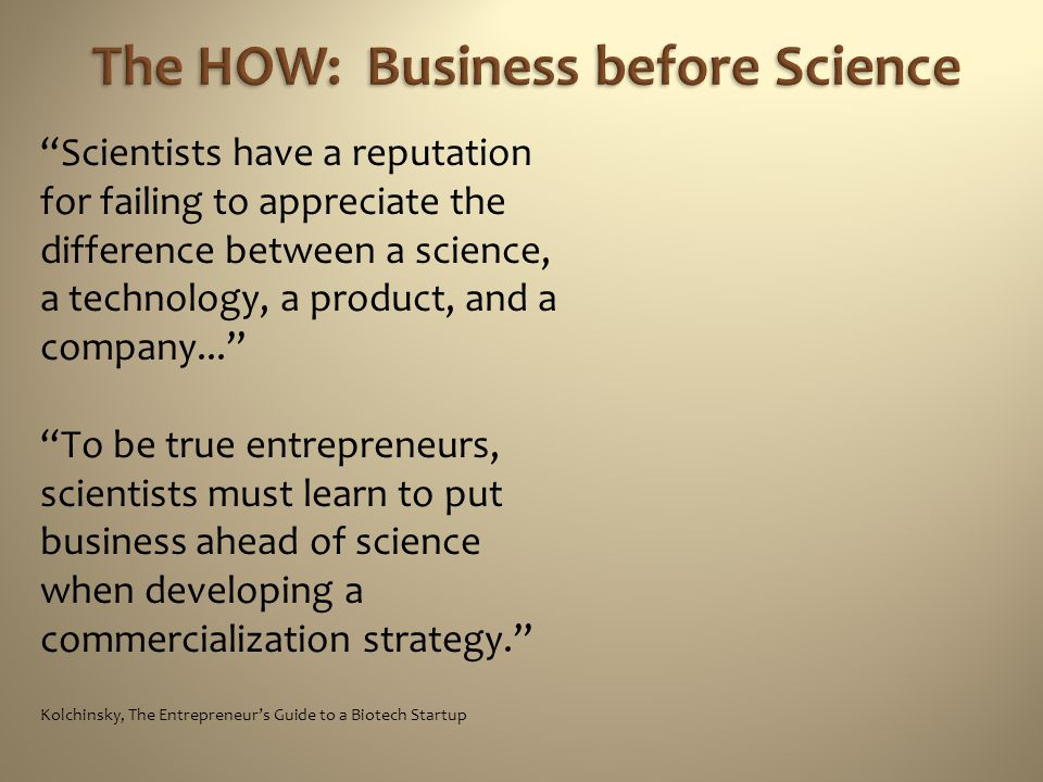 The HOW: Business before Science