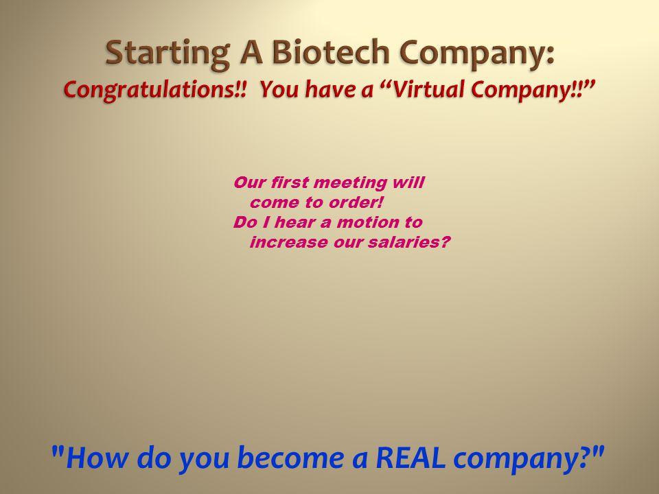 Starting A Biotech Company: Congratulations