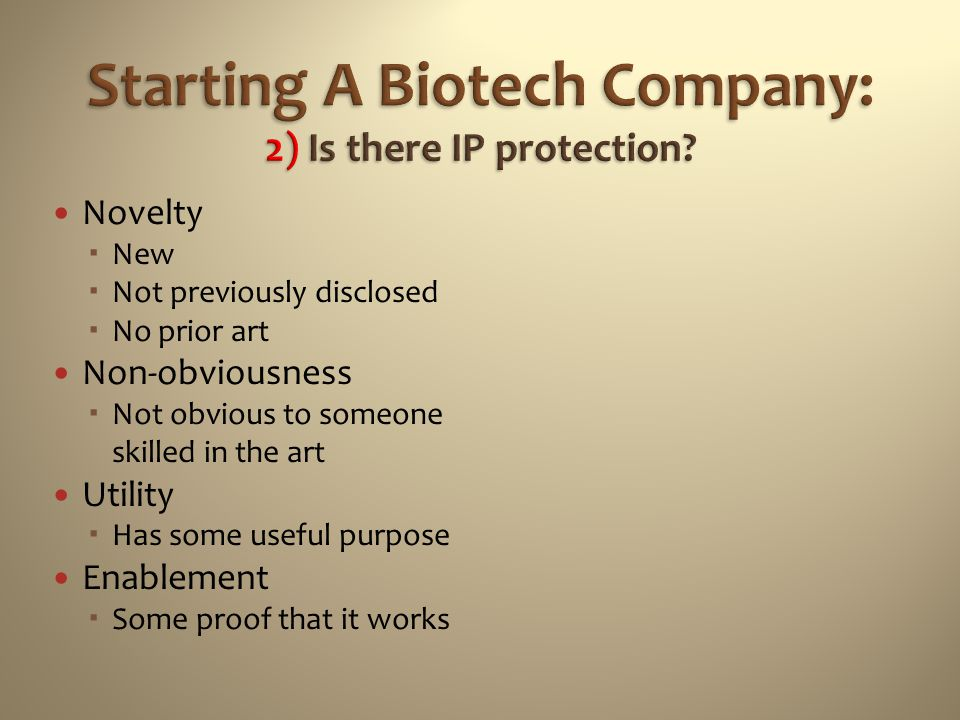 Starting A Biotech Company: 2) Is there IP protection