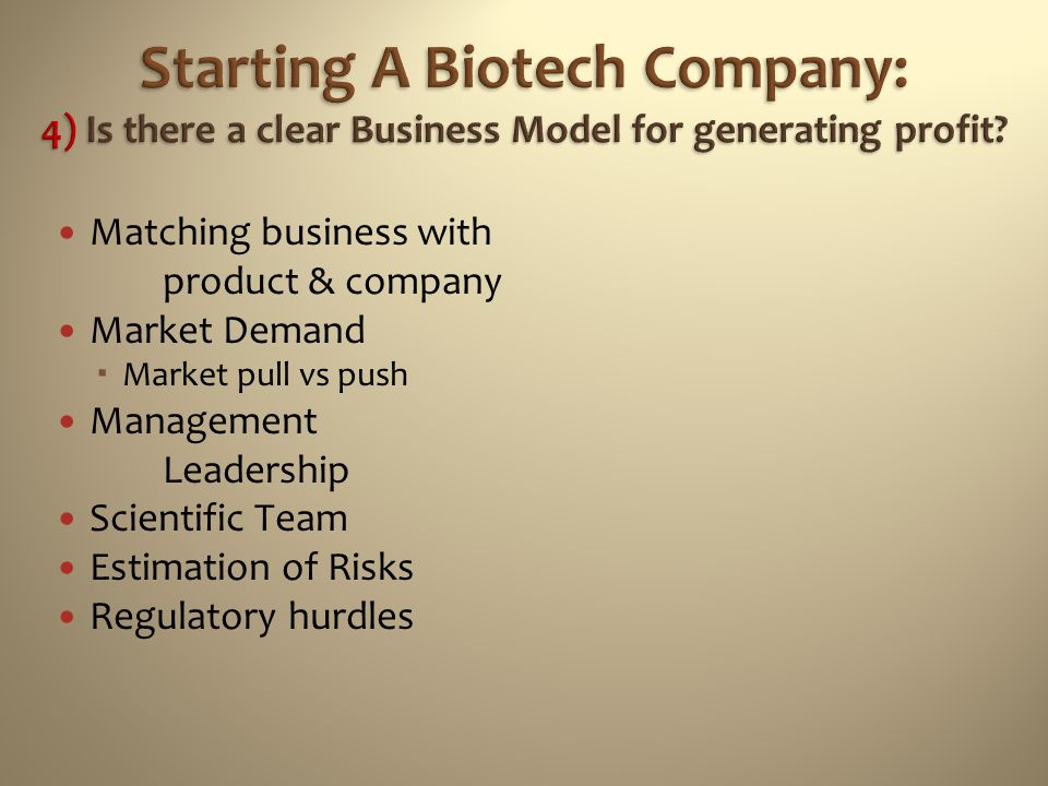 Starting A Biotech Company: 4) Is there a clear Business Model for generating profit