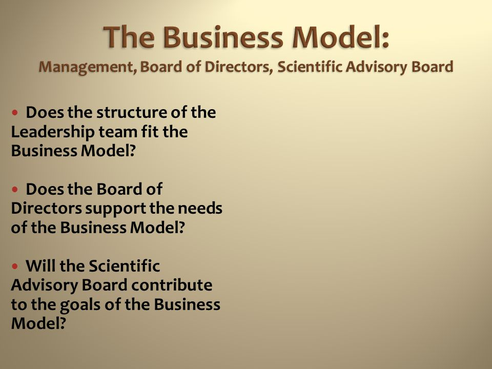 The Business Model: Management, Board of Directors, Scientific Advisory Board