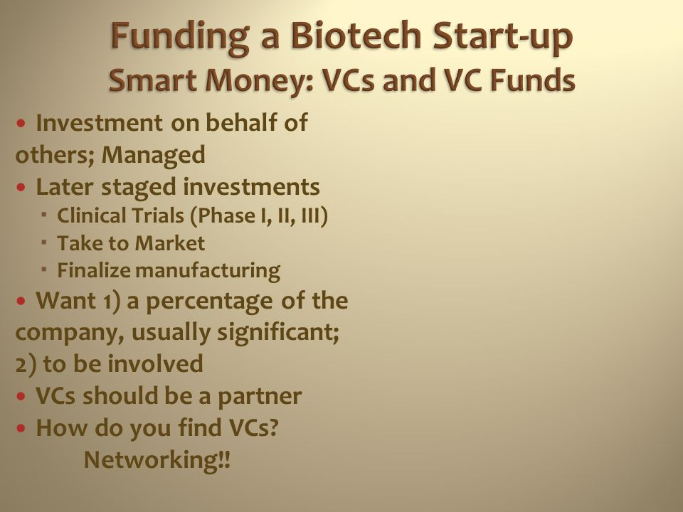 Funding a Biotech Start-up Smart Money: VCs and VC Funds