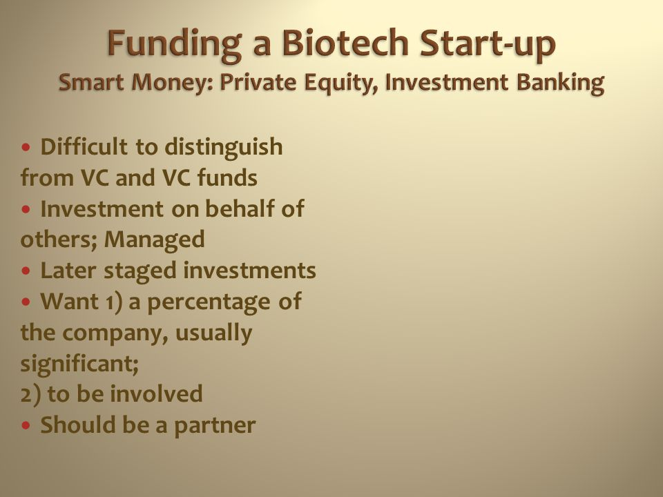 Funding a Biotech Start-up Smart Money: Private Equity, Investment Banking