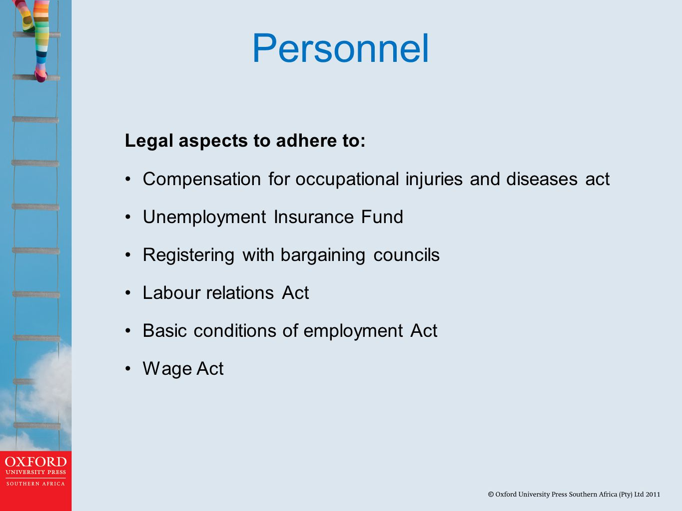 Personnel Legal aspects to adhere to: