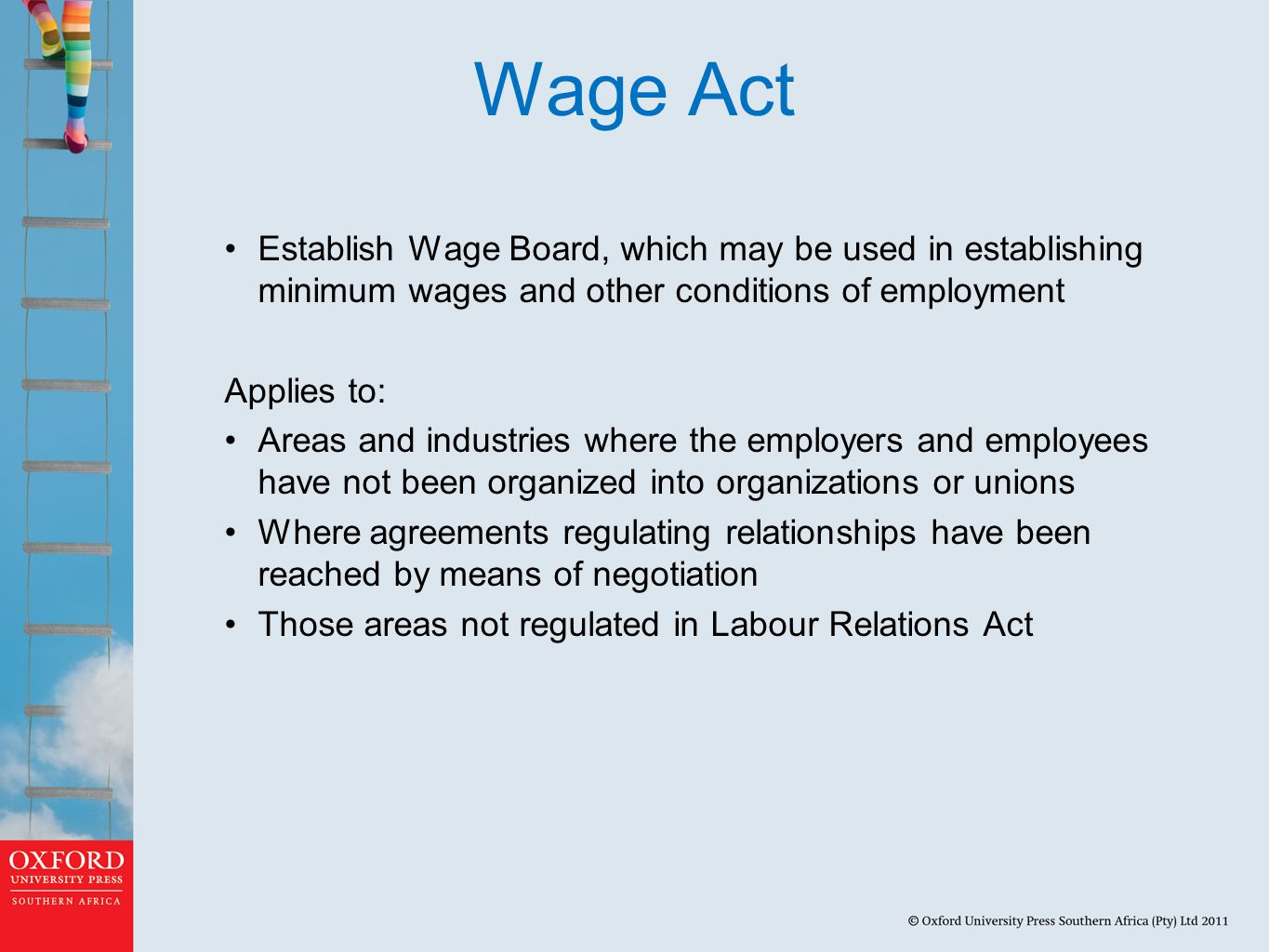 Wage Act Establish Wage Board, which may be used in establishing minimum wages and other conditions of employment.