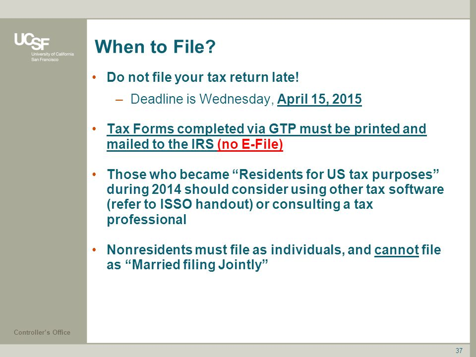 When to File Do not file your tax return late!