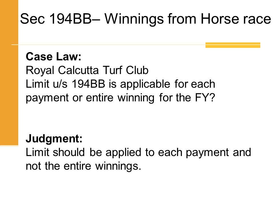 Sec 194BB– Winnings from Horse race