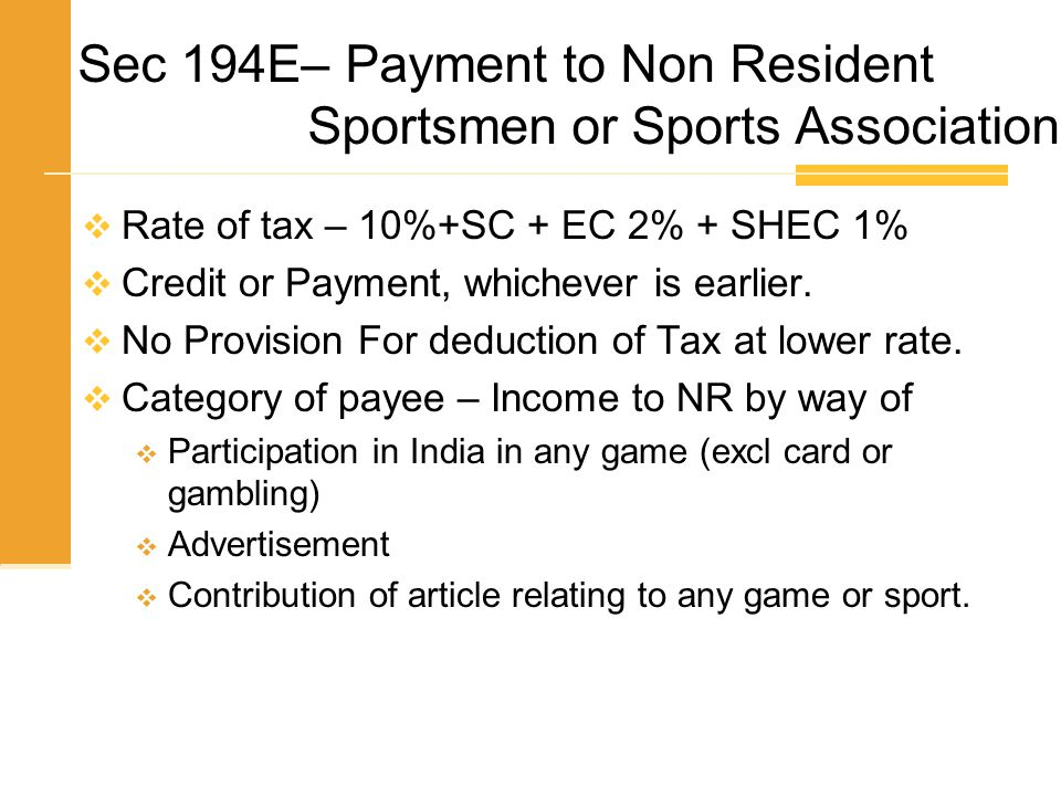 Sec 194E– Payment to Non Resident Sportsmen or Sports Association