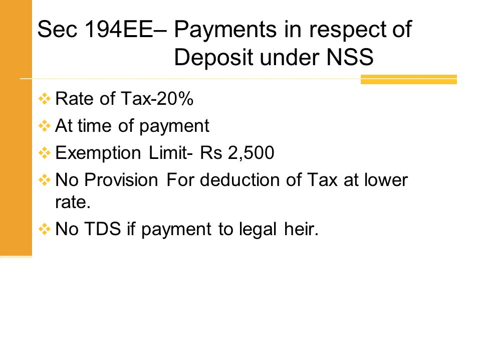 Sec 194EE– Payments in respect of Deposit under NSS