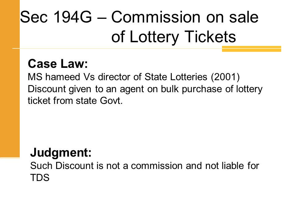 Sec 194G – Commission on sale of Lottery Tickets