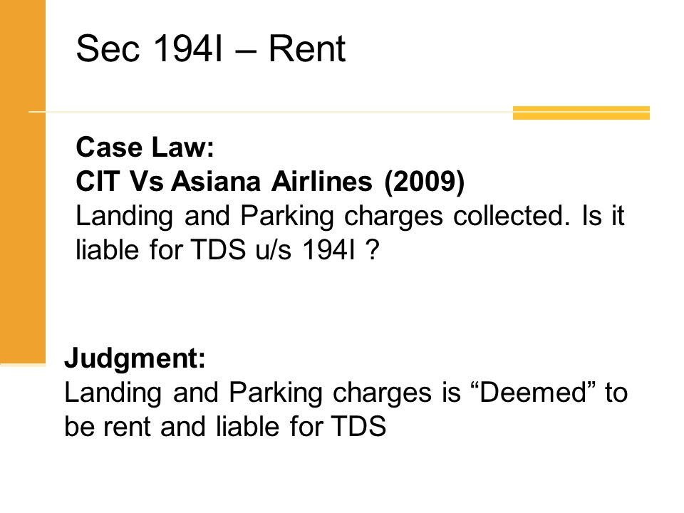 Sec 194I – Rent Case Law: CIT Vs Asiana Airlines (2009)
