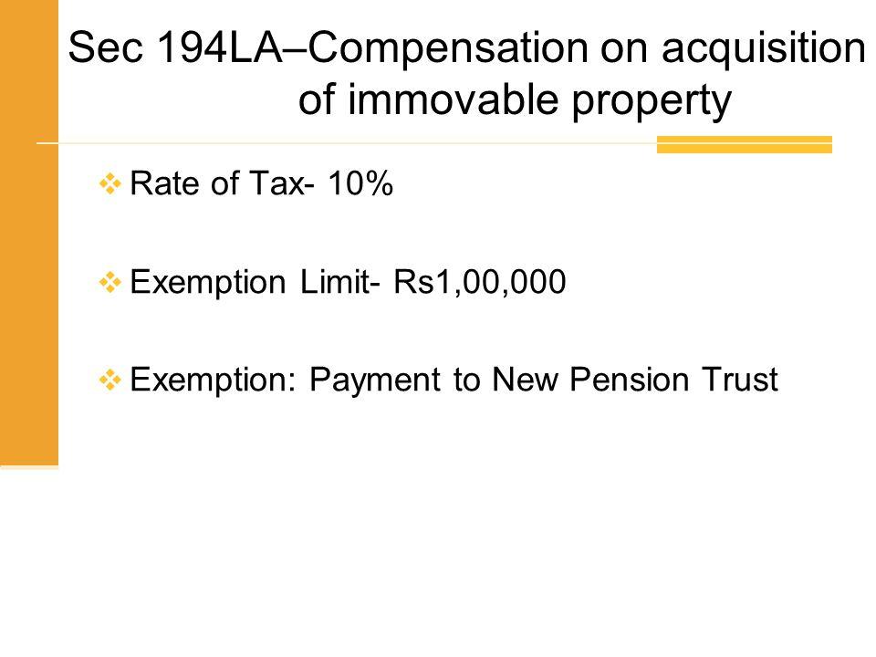 Sec 194LA–Compensation on acquisition of immovable property