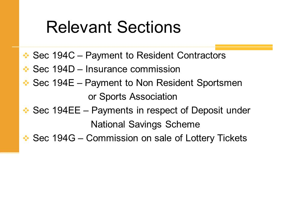 Relevant Sections Sec 194C – Payment to Resident Contractors