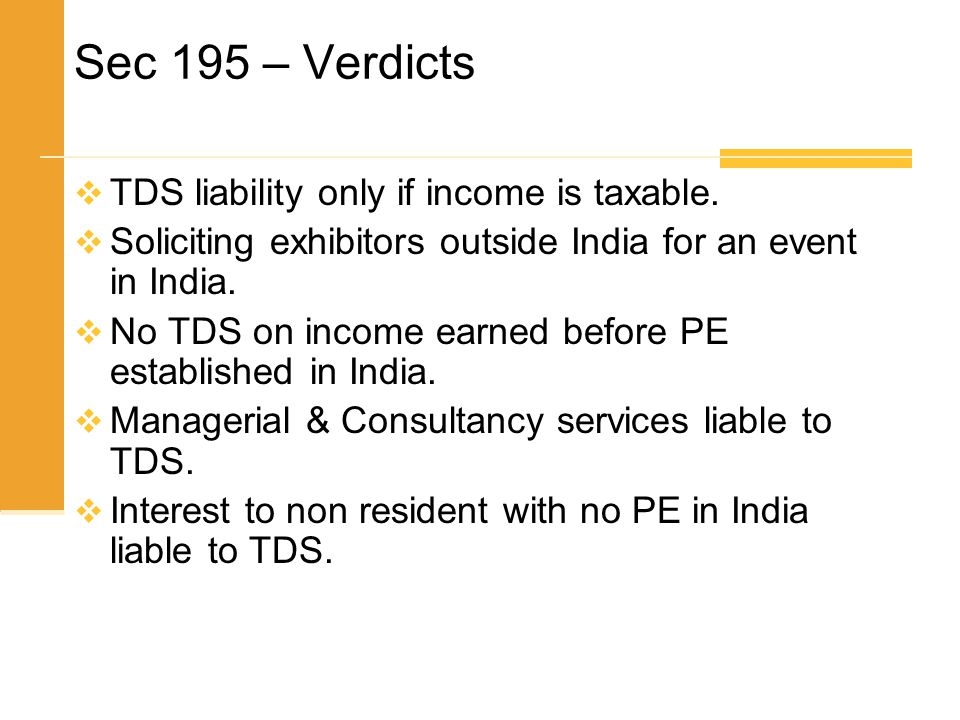 Sec 195 – Verdicts TDS liability only if income is taxable.