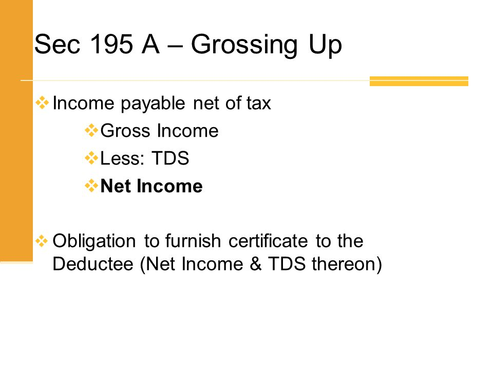 Sec 195 A – Grossing Up Income payable net of tax Gross Income