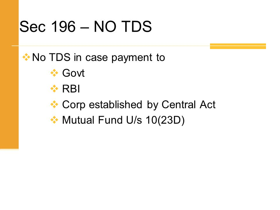 Sec 196 – NO TDS No TDS in case payment to Govt RBI