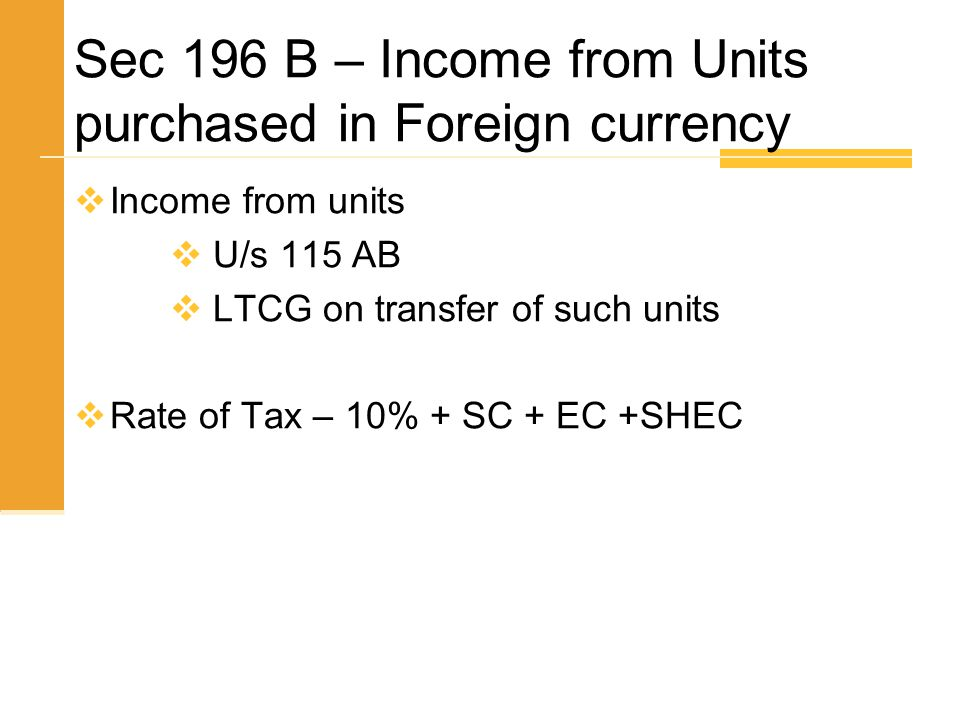 Sec 196 B – Income from Units purchased in Foreign currency