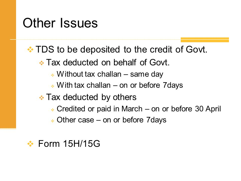 Other Issues TDS to be deposited to the credit of Govt. Form 15H/15G