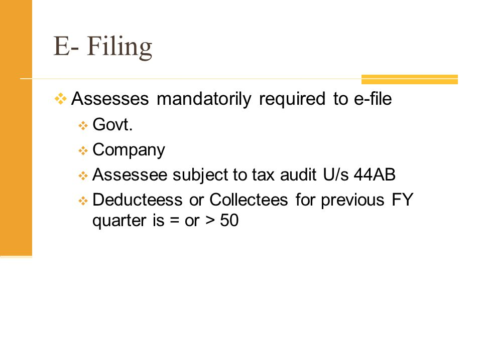 E- Filing Assesses mandatorily required to e-file Govt. Company