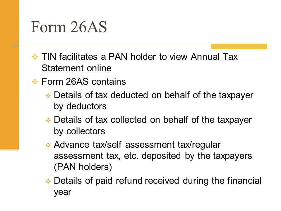 Form 26AS TIN facilitates a PAN holder to view Annual Tax Statement online. Form 26AS contains.