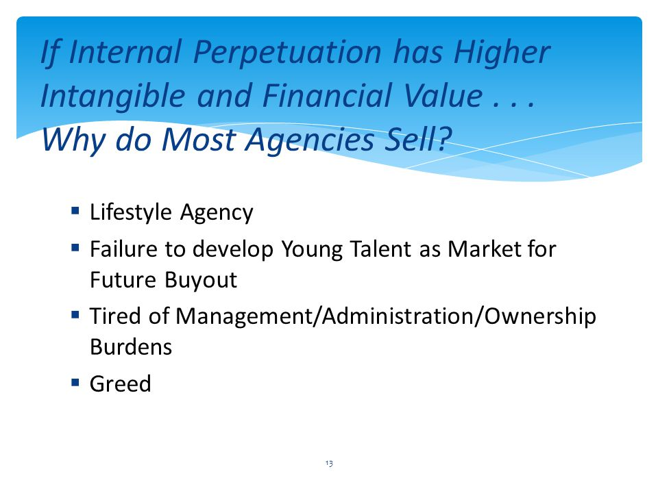 If Internal Perpetuation has Higher Intangible and Financial Value