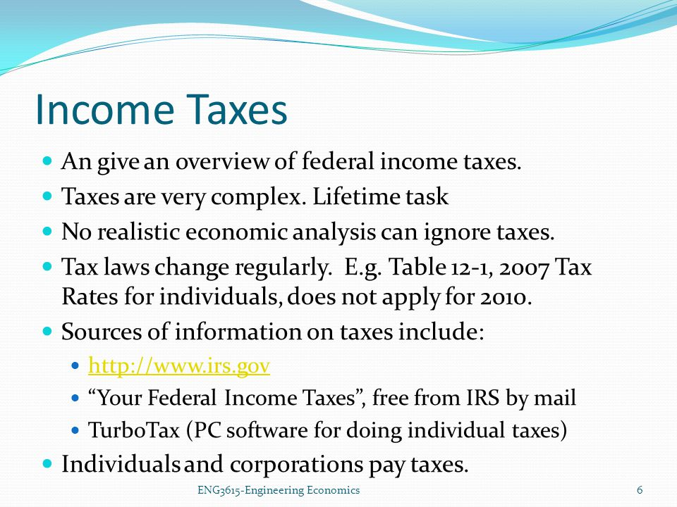 Income Taxes An give an overview of federal income taxes.
