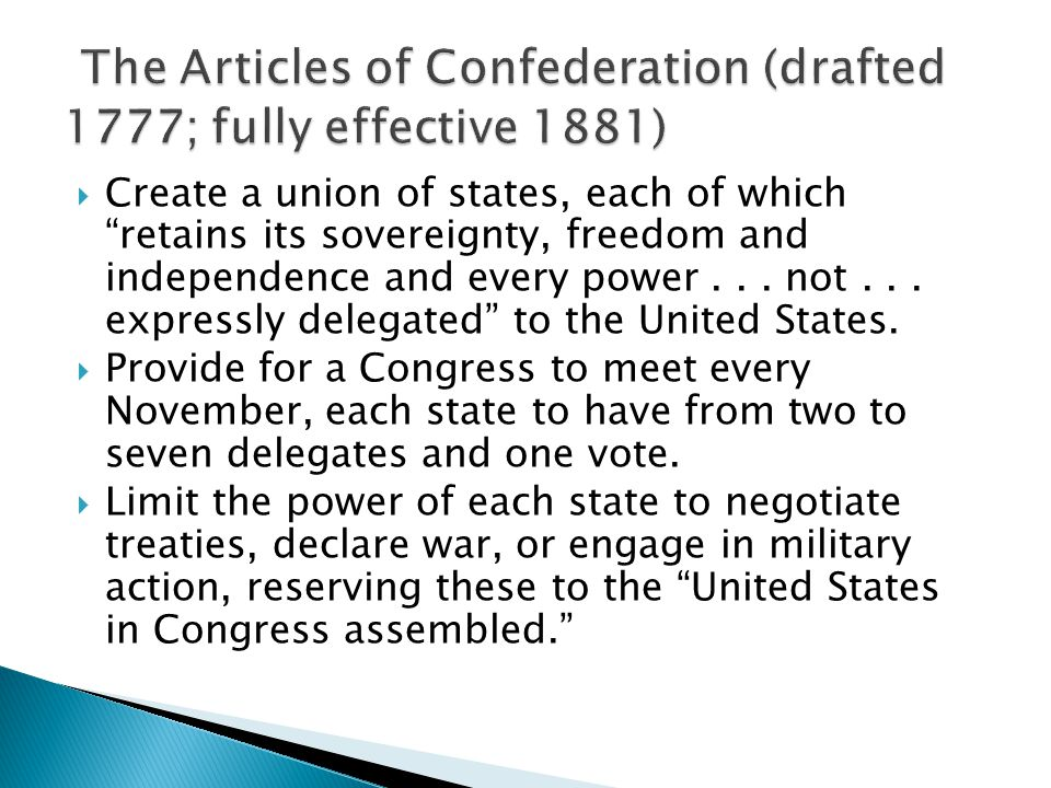 The Articles of Confederation (drafted 1777; fully effective 1881)