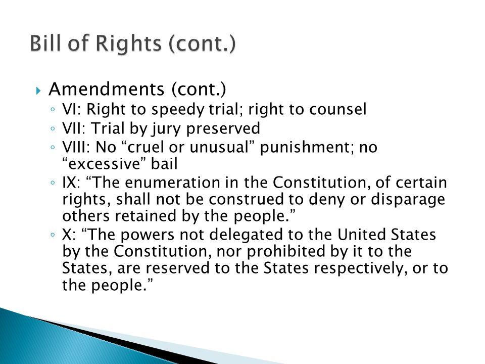 Bill of Rights (cont.) Amendments (cont.)
