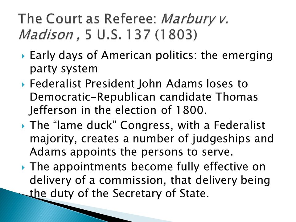 The Court as Referee: Marbury v. Madison , 5 U.S. 137 (1803)