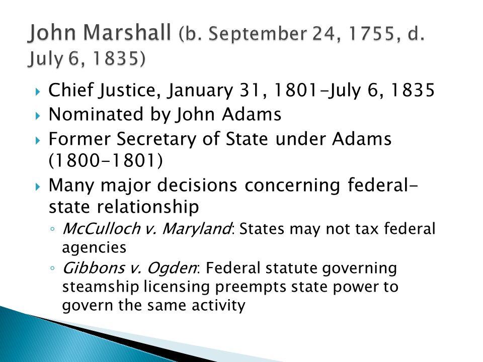 John Marshall (b. September 24, 1755, d. July 6, 1835)