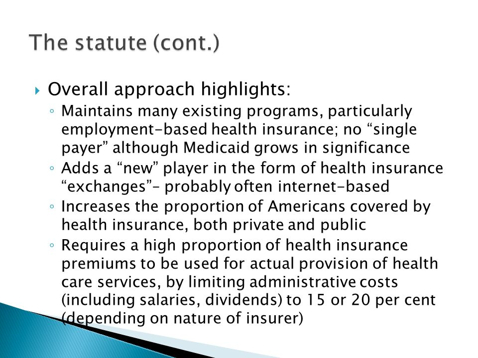 The statute (cont.) Overall approach highlights:
