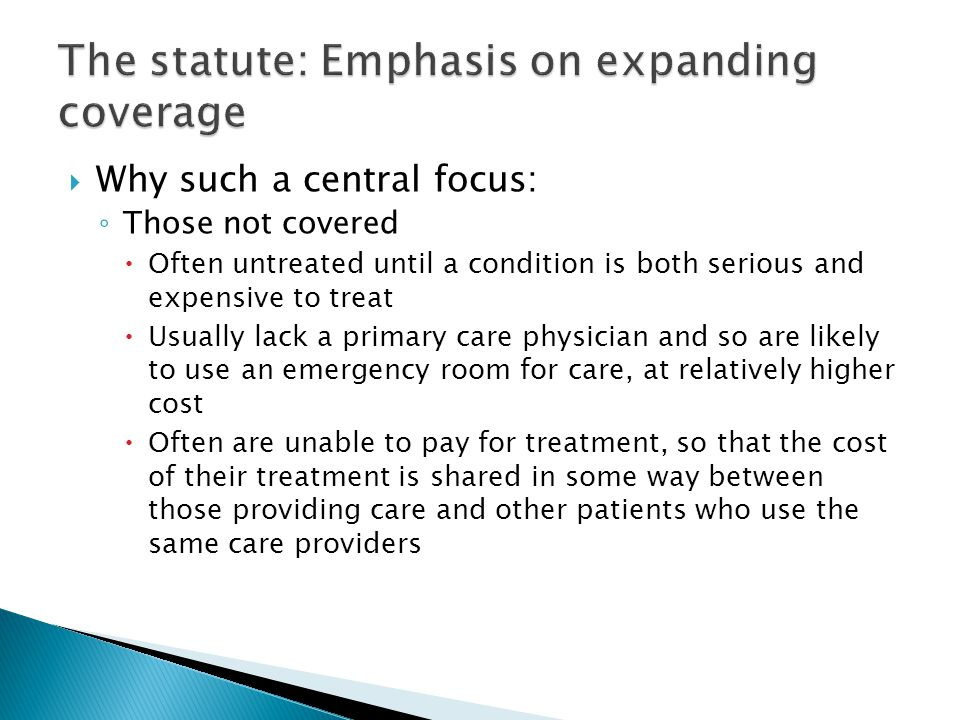 The statute: Emphasis on expanding coverage