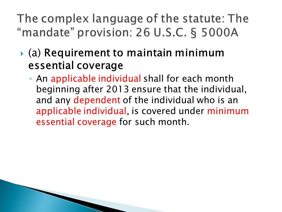 The complex language of the statute: The mandate provision: 26 U. S