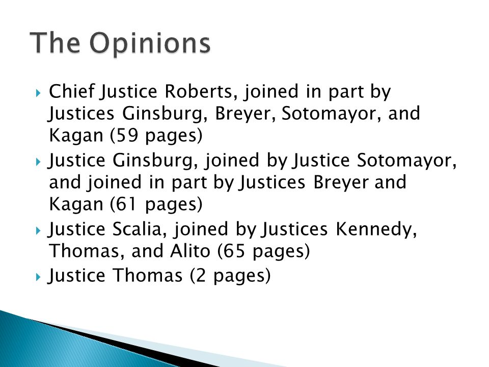 The Opinions Chief Justice Roberts, joined in part by Justices Ginsburg, Breyer, Sotomayor, and Kagan (59 pages)