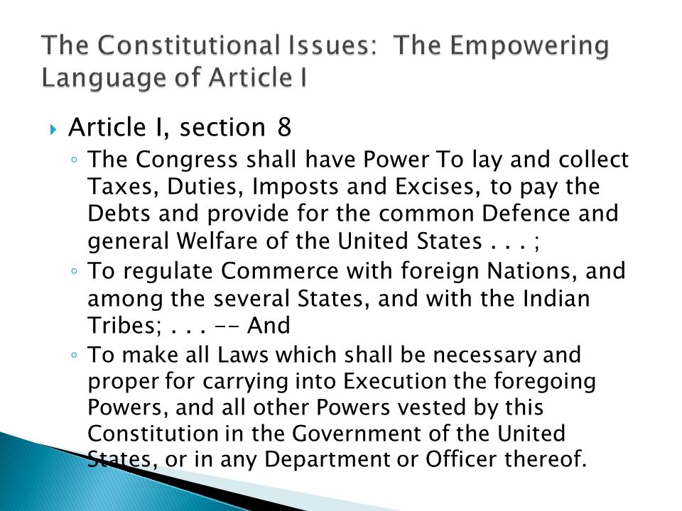 The Constitutional Issues: The Empowering Language of Article I